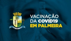 Palmeira já aplicou mais de 18 mil vacinas contra a Covid-19, o que corresponde a 85,2% das doses recebidas